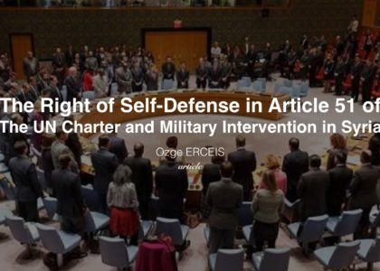 The Right of Self-Defense in Article 51 of The UN Charter and Military Intervention in Syria